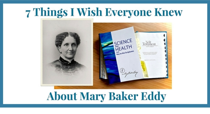 7 Things I Wish Everyone Knew About Mary Baker Eddy.jpg